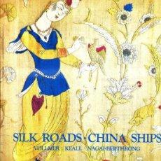 Libros de segunda mano: SILK ROADS - CHINA SHIPS (TORONTO, 1983). Lote 32093466