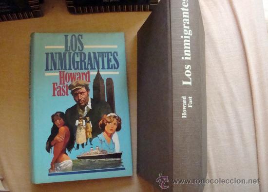 LOS INMIGRANTES. LIBRO DE HOWARD FAST CIRCULO DE LECTORES 1979 (Libros de Segunda Mano (posteriores a 1936) - Literatura - Otros)