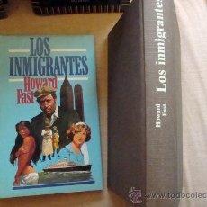 Libros de segunda mano: LOS INMIGRANTES. LIBRO DE HOWARD FAST CIRCULO DE LECTORES 1979. Lote 32097369
