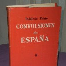 Libros de segunda mano: INDALECIO PRIETO.- CONVULSIONES DE ESPAÑA: PEQUEÑOS DETALLES DE GRANDES SUCESOS.TOMO II.. Lote 31977604