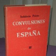 Libros de segunda mano: INDALECIO PRIETO.- CONVULSIONES DE ESPAÑA: PEQUEÑOS DETALLES DE GRANDES SUCESOS.TOMO III.. Lote 31977605