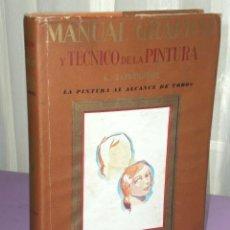 Libros de segunda mano: MANUAL GRÁFICO Y TÉCNICO DE LA PINTURA .. Lote 32075986