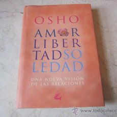 Libros de segunda mano: OSHO - AMOR LIBERTAD SOLEDAD - GAIA 2001. Lote 32109736