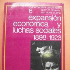 Livros em segunda mão: EXPANSIÓN ECONÓMICA Y LUCHAS SOCIALES. 1898 - 1923. GARCÍA NIETO. Lote 32118917