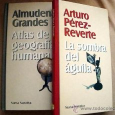 Libros de segunda mano: 2 LIBROS LA SOMBRA DEL AGUILA DE ARTURO PÉREZ REVERTE-ATLAS DE GEOGRAFÍA HUMANA DE ALMUDENA GRANDES . Lote 32131344