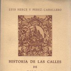 Libros de segunda mano: INTERESANTE LIBRO DE LUIS HERCE Y PEREZ CABALLERO HISTORIA DE LAS CALLES DE BILAO 1957. Lote 32132264