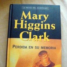 Libros de segunda mano: LIBRO DE MARY HIGGINS CLARK (REINA DEL SUSPENSE) PERDIDA EN SU MEMORIA TRAD.EDUARDO G. MURILLO RBA. Lote 32145368
