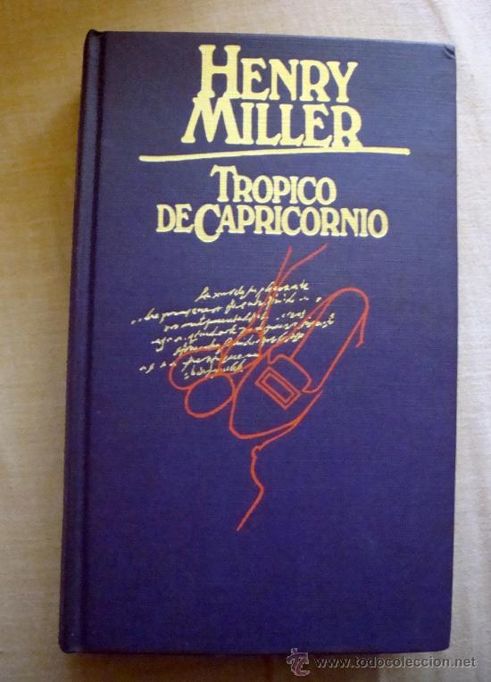 LIBRO DE HENRY MILLER-TRÓPICO DE CAPRICORNIO CIRCULO DE LECTORES 1978 (Libros de Segunda Mano (posteriores a 1936) - Literatura - Otros)