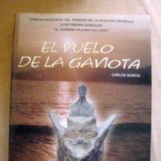 Libros de segunda mano: LIBRO DE CARLOS QUINTIA-EL VUELO DE LA GAVIOTA-EL HOMBRE PÁJARO GALLEGO JOSÉ-PIÑEIRO 1998. Lote 32145992