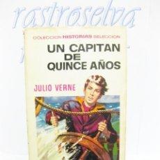 Libros de segunda mano: LIBRO COLECCIÓN HISTORIAS SELECCIÓN, Nº 6 UN CAPITÁN DE 15 AÑOS. JULIO VERNE.. Lote 32232642