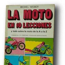 Libros de segunda mano: LA MOTO EN 10 LECCIONES - MICHEL WEBER - EDITORIAL CANTABRICA 1974. Lote 32181647