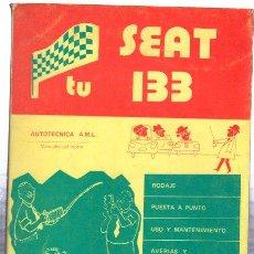 Libros de segunda mano: TU SEAT 133, AUTOTECNICA A.M.L. ANTONIO Y JOSE MADUEÑO LEAL, MADRID 1976, 128PÁGS, 15X22CM . Lote 32206979