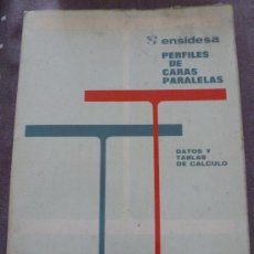 Libros de segunda mano: PERFILES DE CARAS PARALELAS .DATOS Y TABLAS DE CALCULO.ENSIDESA. 1974. Lote 32190882