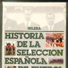 Libros de segunda mano: HISTORIA DE LA SELECCION ESPAÑOLA DE FUTBOL. DESDE AMBERES A MUNDIAL82 (DP-064). Lote 289732323