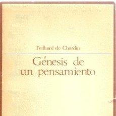 Libros de segunda mano: GÉNESIS DE UN PENSAMIENTO / PIERRE TEILHARD DE CHARDIN (ED. TAURUS, COL. ENSAYISTAS DE HOY, 1965). Lote 32244267