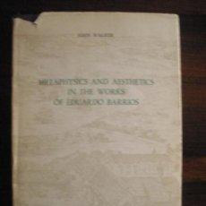 Libros de segunda mano: METAPHYSICS AND AESTHETICS IN THE WORKS OF EDUARDO BARRIOS. Lote 32353976