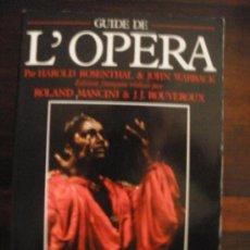 Libros de segunda mano: GUIDE DE L'OPÉRA -- HAROLD ROSENTHAL – JOHN WARRACK. Lote 32363802