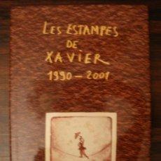 Libros de segunda mano: LES ESTAMPES DE XAVIER 1990-2001--TEXTOS DE JORGE DE SOUSA NOROÑA Y JACQUES VIDAL-NAQUET. Lote 32375342
