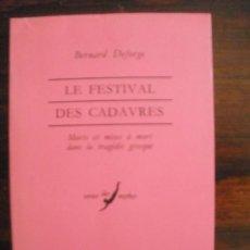 Libros de segunda mano: LE FESTIVAL DES CADAVRES. MORTS ET MISES À MORT DANS LA TRAGÉDIE GRECQUE. Lote 32375366