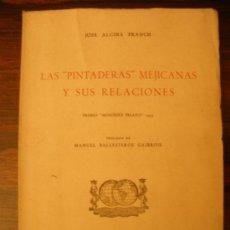 """Libros de segunda mano: LAS """"PINTADERAS"""" MEJICANAS Y SUS RELACIONES --- JOSÉ ALCINA FRANCH. Lote 32375429"""