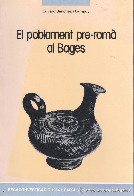 LIBRO DE EDUARD SANCHEZ I CAMPOY EL POBLAMENT PRE-ROMÀ AL BAGES 1984 (Libros de Segunda Mano - Historia - Otros)