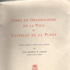 Libros de segunda mano: MUY INTERESANTE LIBRO DE CASTELLÓ DE LA PLANA -ORDINACIÓN DE LA VILA DE LUIS REVEST I CORZO CRONISTA. Lote 32361158