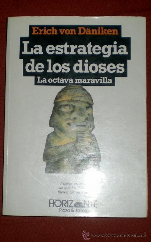 LA ESTRATEGIA DE LOS DIOSES-LA OCTAVA MARAVILLA-;ERICH VON DÄNIKEN;PLAZA & JANÉS 1ª EDIC.1982;NUEVO (Libros de Segunda Mano - Parapsicología y Esoterismo - Otros)