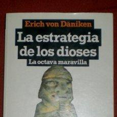 Libros de segunda mano: LA ESTRATEGIA DE LOS DIOSES-LA OCTAVA MARAVILLA-;ERICH VON DÄNIKEN;PLAZA & JANÉS 1ª EDIC.1982;NUEVO. Lote 32335479