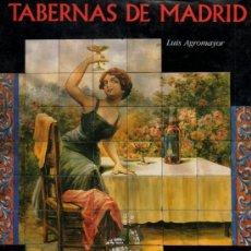 Libros de segunda mano: TABERNAS DE MADRID / LUIS AGROMAYOR . LUNWERD ED. A ESTRENAR.* CASA PACO , CERVEC. ALEMANA, LABRA.... Lote 32340283