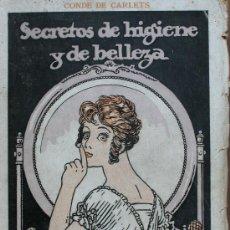 Libros de segunda mano: SECRETOS DE HIGIENE Y DE BELLEZA. CONDE DE CARLETS. Lote 32379551