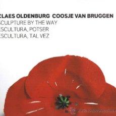 Libros de segunda mano: CLAES OLDENBURG COOSJE VAN BRUGGEN - ESCULTURA, TAL VEZ - 2007. Lote 32391541
