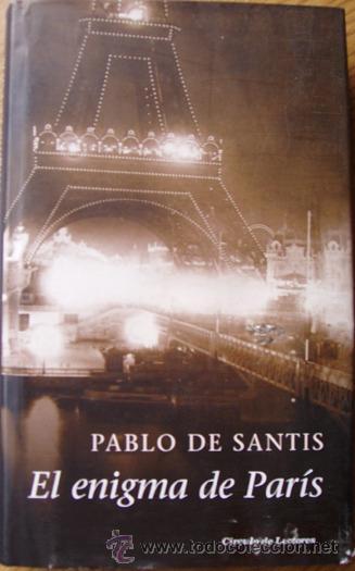 PABLO DE SANTIS-EL ENIGMA DE PARIS.CIRCULO DE LECTORES.300 PAGINAS 2007-13,5X21-TAPA DURA (Libros de Segunda Mano (posteriores a 1936) - Literatura - Otros)