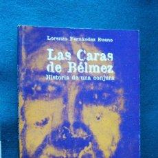 Libros de segunda mano: LAS CARAS DE BELMEZ - HISTORIA DE UNA CONJURA - LORENZO FERNANDEZ BUENO - 1999 - 1ª EDICION . Lote 32418695