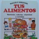 Libros de segunda mano: TUS ALIMENTOS - SALUD E HIGIENE - NUTRICION, CALORIAS, VITAMINAS Y COMIDAS - EDICIONES PLESA / SM. Lote 32419963