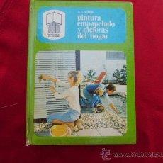 Libros de segunda mano: LIBRO PINTURA EMPAPELADO Y MEJORAS DEL HOGAR A.T. COLLINS L-933. Lote 32421618