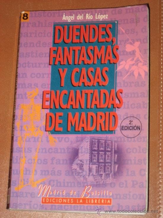 DUENDES, FANTASMAS Y CASAS ENCANTADAS DE MADRID.ANGEL DEL RIO LOPEZ (Libros de Segunda Mano - Parapsicología y Esoterismo - Otros)