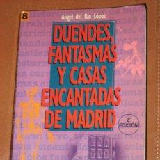 Libros de segunda mano: DUENDES, FANTASMAS Y CASAS ENCANTADAS DE MADRID.ANGEL DEL RIO LOPEZ. Lote 32425118