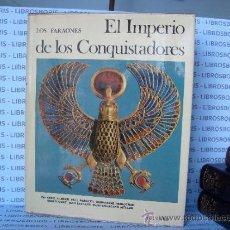Libros de segunda mano: EL IMPERIO DE LOS CONQUISTADORES - AGUILAR - UNIVERSO DE LAS FORMAS.. Lote 32429016