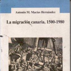 Libros de segunda mano: LA MIGRACION CANARIA 1500-1980- ANTONIO M MACIAS HERNANDEZ. ED.JUCAR-. Lote 32430465