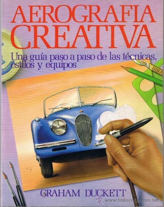 AEROGRAFÍA CREATIVA - GRAHAM DUCKETT - 1987 - HERMAN BLUME (Libros de Segunda Mano - Bellas artes, ocio y coleccionismo - Otros)