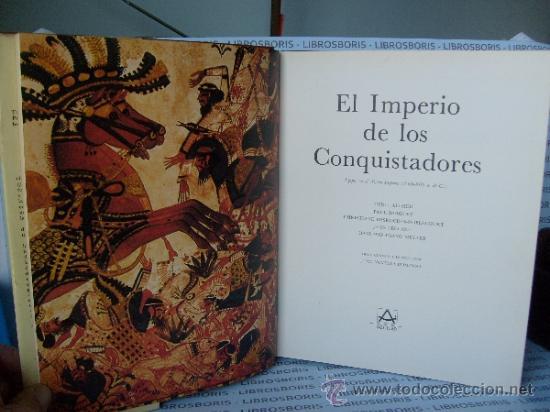 Libros de segunda mano: EL IMPERIO DE LOS CONQUISTADORES - AGUILAR - UNIVERSO DE LAS FORMAS. - Foto 3 - 32429016