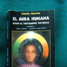 Libros de segunda mano: EL AURA HUMANA SEGUN EL CRISTIANISMO ESOTERICO - KUTHUMI DJWAL KUL - MENSAJEROS - ARGENTINA - 1988 . Lote 32446839