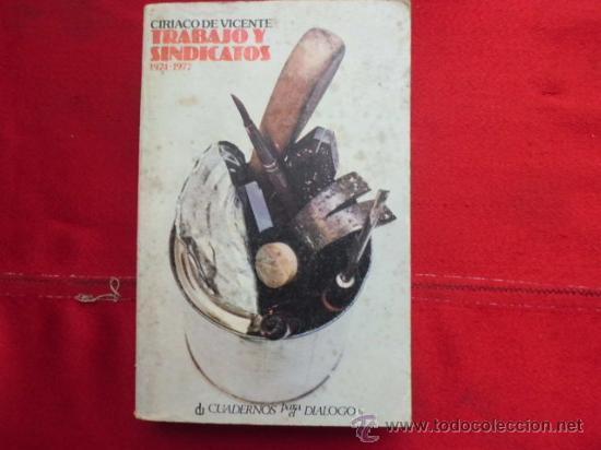 LIBRO TRABAJO Y SINDICATOS 1974-1977 CIRIACO DE VICENTE L-943 (Libros de Segunda Mano - Pensamiento - Otros)