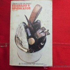 Libros de segunda mano: LIBRO TRABAJO Y SINDICATOS 1974-1977 CIRIACO DE VICENTE L-943. Lote 32449075