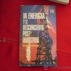 Libros de segunda mano: LIBRO LA ENERGIA Y EL DESCONCIERTO POST-INDUSTRIAL LOUIS PUISEUX L-947. Lote 32449192