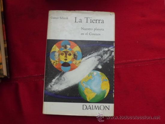 LIBRO LA TIERRA NUESTRO PLANETA EN EL COSMOS GUSTAV SCHENK L-950 (Libros de Segunda Mano - Ciencias, Manuales y Oficios - Otros)