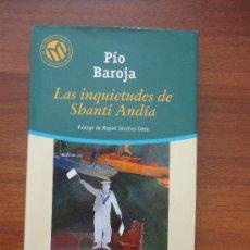 Libros de segunda mano: LAS INQUIETUDES DE SHANTI ANDIA. BAROJA. TAPA DURA. Lote 32457564
