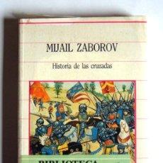 Gebrauchte Bücher - HISTORIA DE LAS CRUZADAS - MIJAIL ZABOROV - 32482450