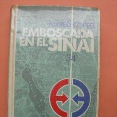 Libros de segunda mano: EMBOSCADA EN EL SINAI. COPPEL. Lote 32485252