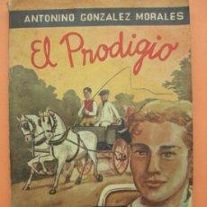 Libros de segunda mano: EL PRODIGIO. MORALES.. Lote 32485591